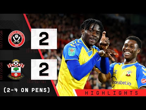 HIGHLIGHTS: Sheffield United 2-2 Southampton (2-4 on penalties) | Carabao Cup