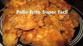 """Pollo Frito Facil"""