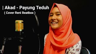 Video PAYUNG TEDUH - AKAD ( Cover By Reni ) download MP3, 3GP, MP4, WEBM, AVI, FLV Maret 2018