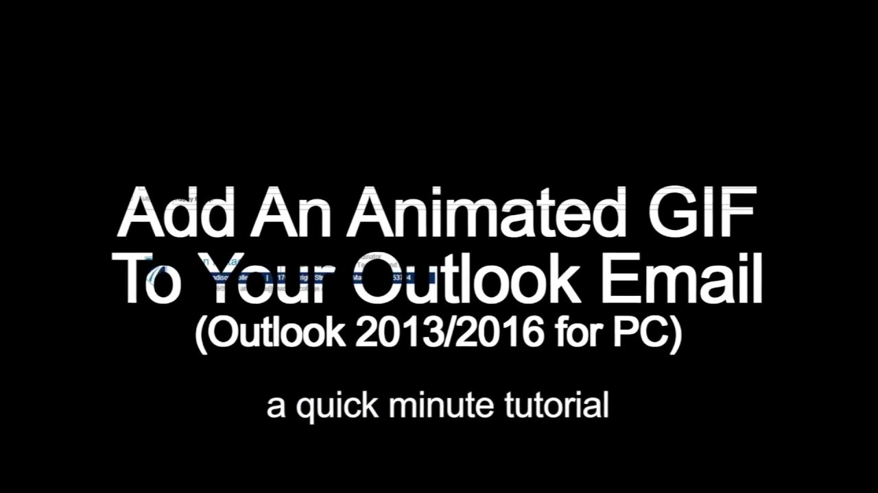 Add An Animated GIF To Your Outlook Email (Outlook 2013/2016 for PC) - a  quick minute tutorial