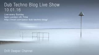 Dub Techno Blog Live Show 067 - 10.01.16