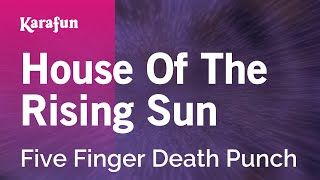 Karaoke House Of The Rising Sun - Five Finger Death Punch *