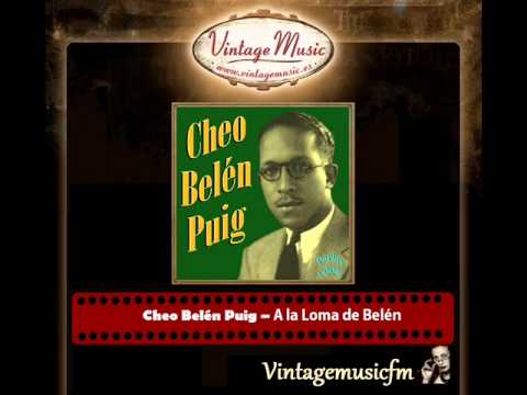 Cheo Belén Puig – A la Loma de Belén (Perlas Cubanas)