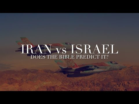 Iran vs Israel - Does the Bible Predict It?