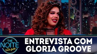 Entrevista com Gloria Groove | The Noite (11/07/18)