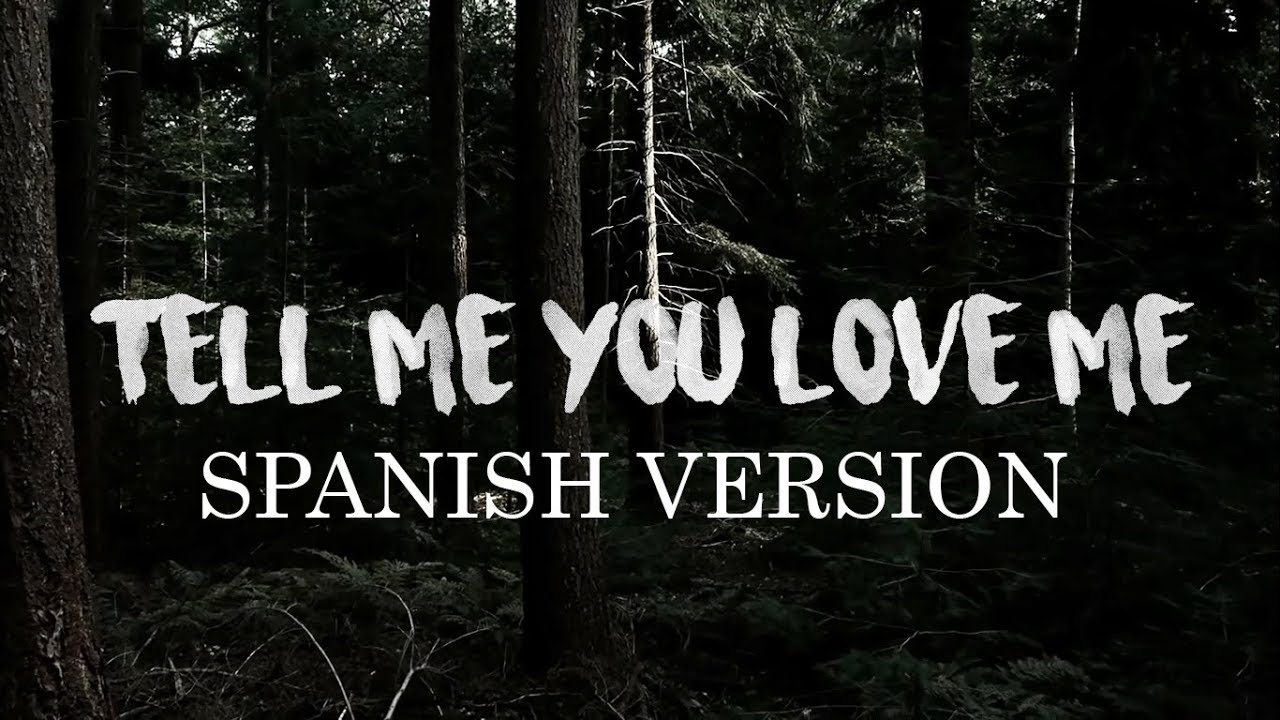 Tell me when you are done in spanish version