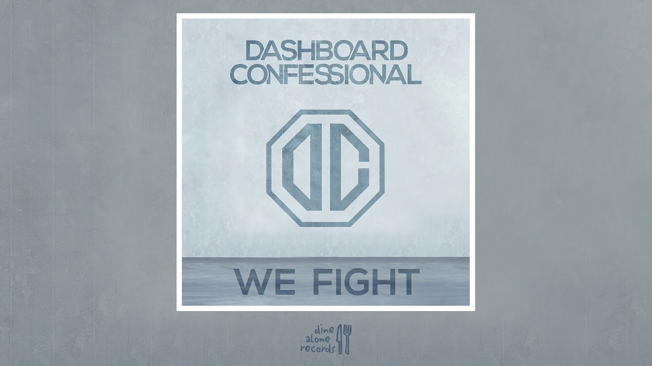 dashboard-confessional-we-fight-official-audio-dine-alone-records