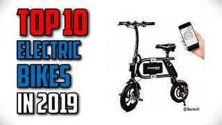 10 Best Electric Bikes In 2019 Reviews