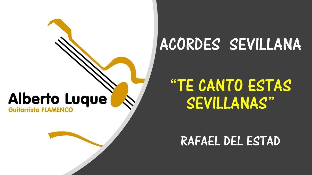 Acordes Sevillanas Te Canto Estas Sevillanas De Rafael Del Estad Youtube