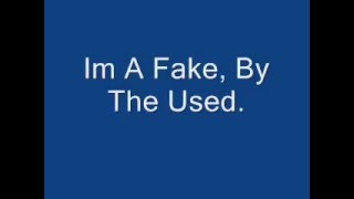 Im a Fake-The Used-**lyrics**