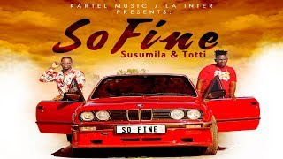 SUSUMILA & TOTTI - SO FINE (OFFICIAL VIDEO)