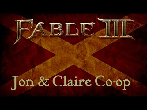 Fable 3 - Jon & Claire Co-op