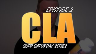CLA FOR WEIGHT LOSS | EPISODE #2 SUPPLEMENT SATURDAY