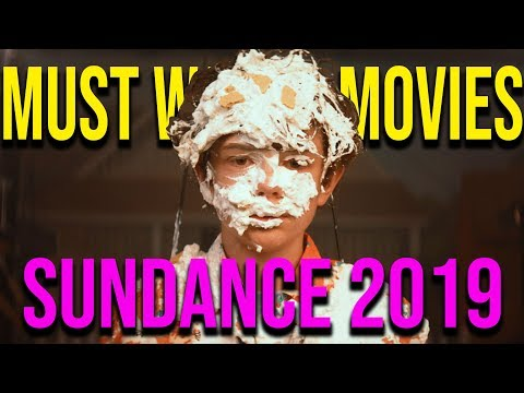 MUST WATCH Movies of Sundance 2019