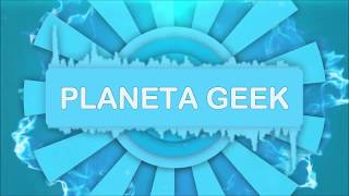 Planeta Geek