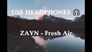 Baixar ZAYN - Fresh Air (8D Audio) 🎧