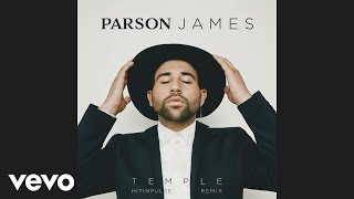 Parson James - Temple (Hitimpulse Remix) [Audio]