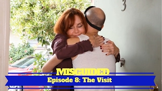 MISGUIDED: Episode 8 - The Visit
