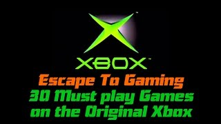 30 Must-Play Original XBOX Games, Escape To Gaming