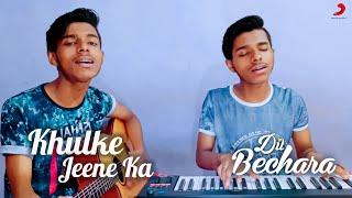 Download lagu Khulke Jeene Ka  Arijit Singh   Shashaa Tirupati   AR Rehman   Song Cover   KhanBros  