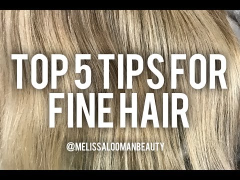 Top 5 Tips for Fine Hair