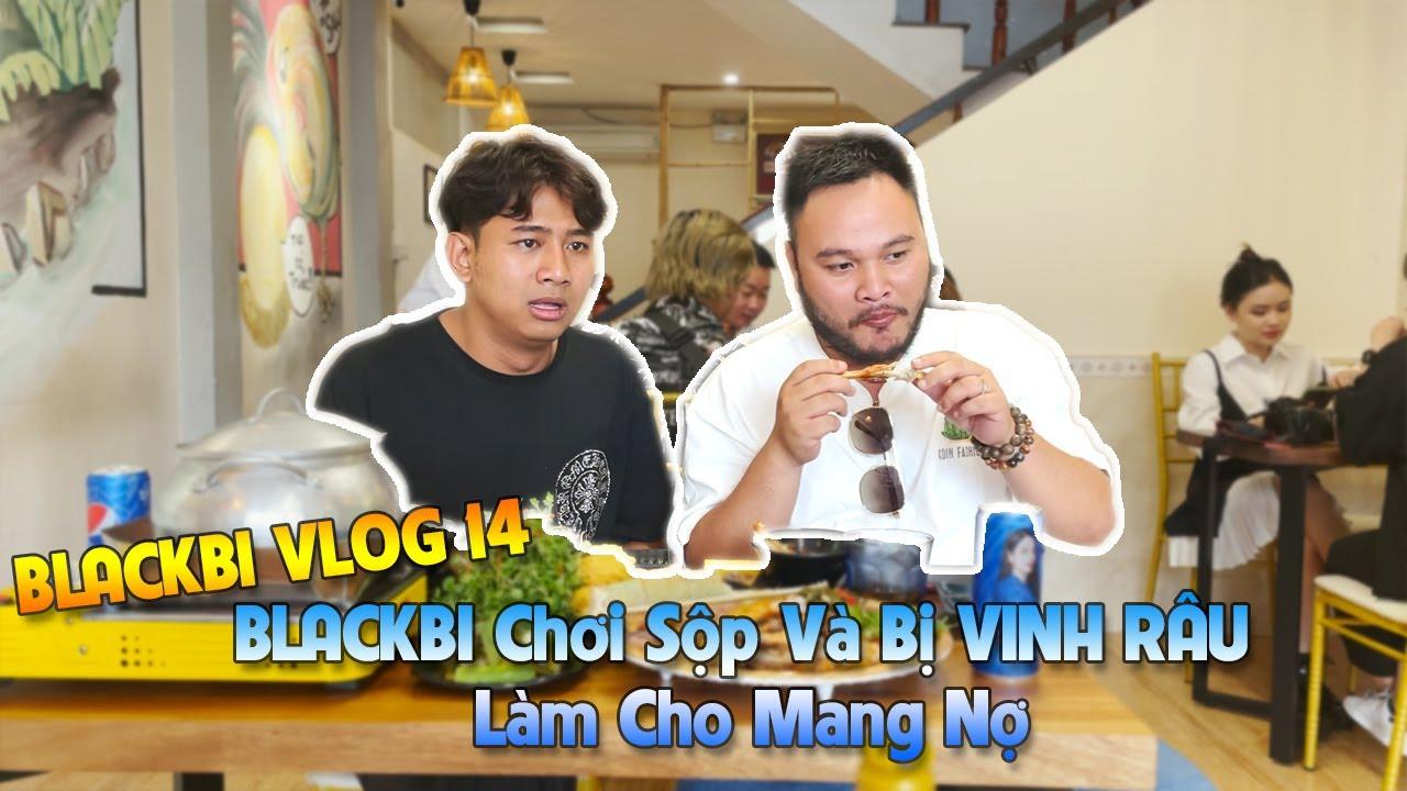 BLACKBI VLOG 14 - BLACKBI Chơi Sộp Và Bị VINH RÂU Làm Cho Mang Nợ