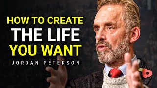 How To Create Tнe Life You Want To Live | Jordan Peterson Motivation