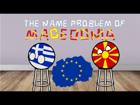 The Name Problem of Macedonia 🇲🇰
