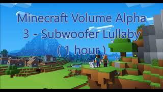 C418 - Subwoofer Lullaby ( Minecraft Volume Alpha 3 ) ( Hal 1 ) ( 1 hour )