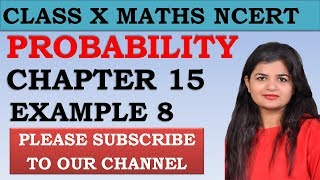 Chapter 15 Probability Example 8 Class 10 Maths NCERT