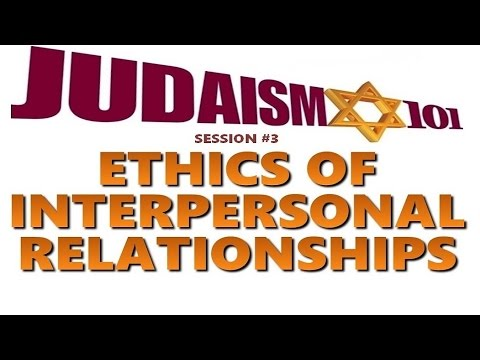 INTERPERSONAL RELATIONSHIP ETHICS - Rabbi Skobac (Jews 4 Judaism Shabbat Torah Israel kosher Talmud)