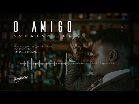 O AMIGO    KONSTANTINO    Official Audio & Letra