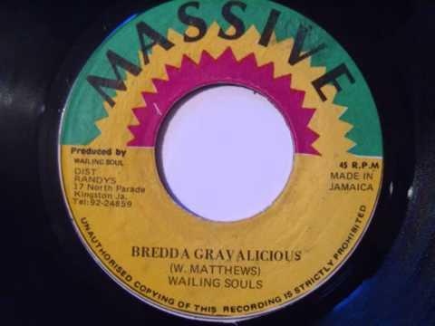 Wailing Souls - Bredda Gravalicious