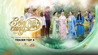 BỔN CUNG GIÁ LÂM TRAILER TẬP 5 | Thu Trang, Trường Giang, Diệu Nhi, Sĩ Thanh, La Thành, Hoàng Phi