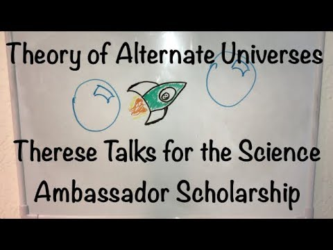Therese Talks - Theory of Alternate Universes