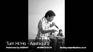 Tum Hi Ho - Akshay