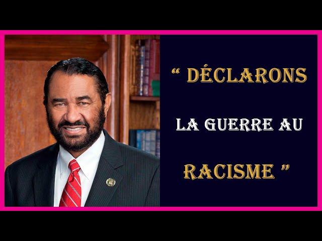 Al Green, le député américain : Déclarons la guerre au racisme   African Heroes