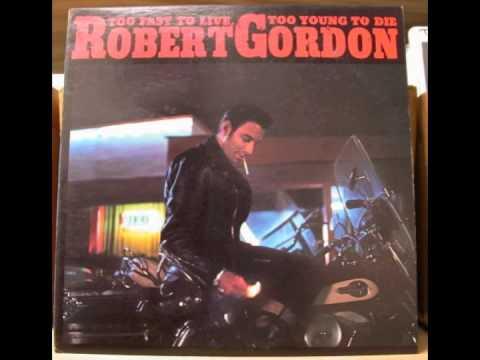 Robert Gordon - Born to Lose
