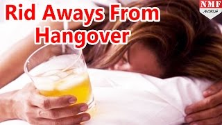Repeat youtube video Easy Tips To Get Rid Of ALCOHOLIC Hangover !!!