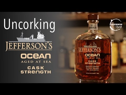 Uncorking Jefferson's Ocean Cask Strenght Voyage 10 - It's Bourbon Night