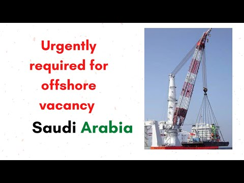 Urgently required for offshore/marine/Rig vacancy in Saudi Arabia August -September 2020