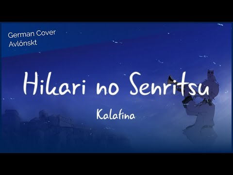 【German Cover】Kalafina: Hikari no Senritsu (Avlönskt)