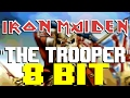 Download The Trooper [8 Bit Universe Tribute to Iron Maiden] MP3 song and Music Video