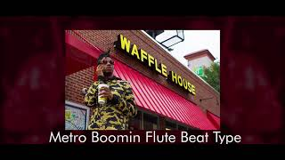 FREE Metro Boomin Flute Type Beat Prod GrEp