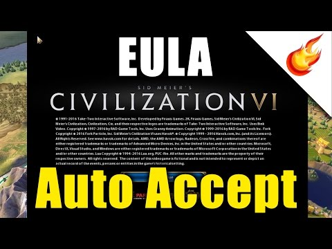 How to Auto Accept the EULA in CIVILIZATION VI