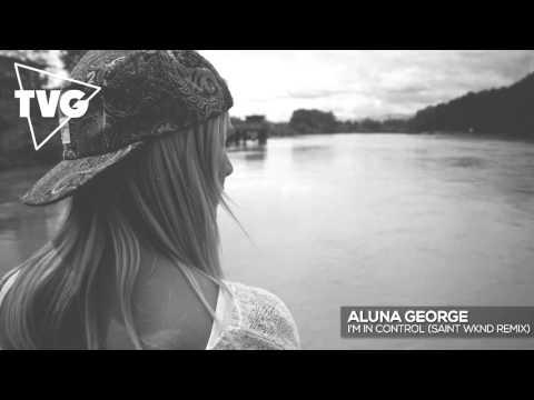 Aluna George - I'm In Control (SAINT WKND Remix)