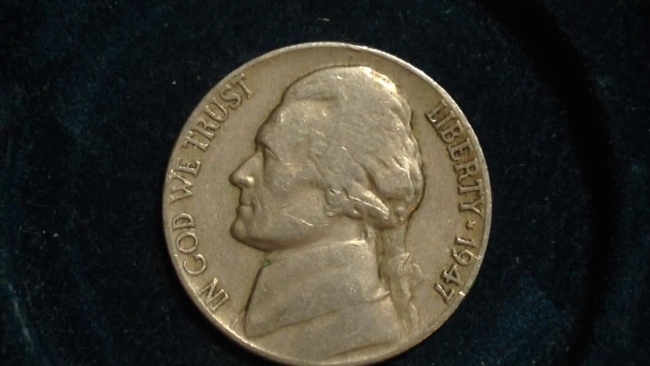 1947 Jefferson Nickel (Mintage 95 Million, value up to $75)