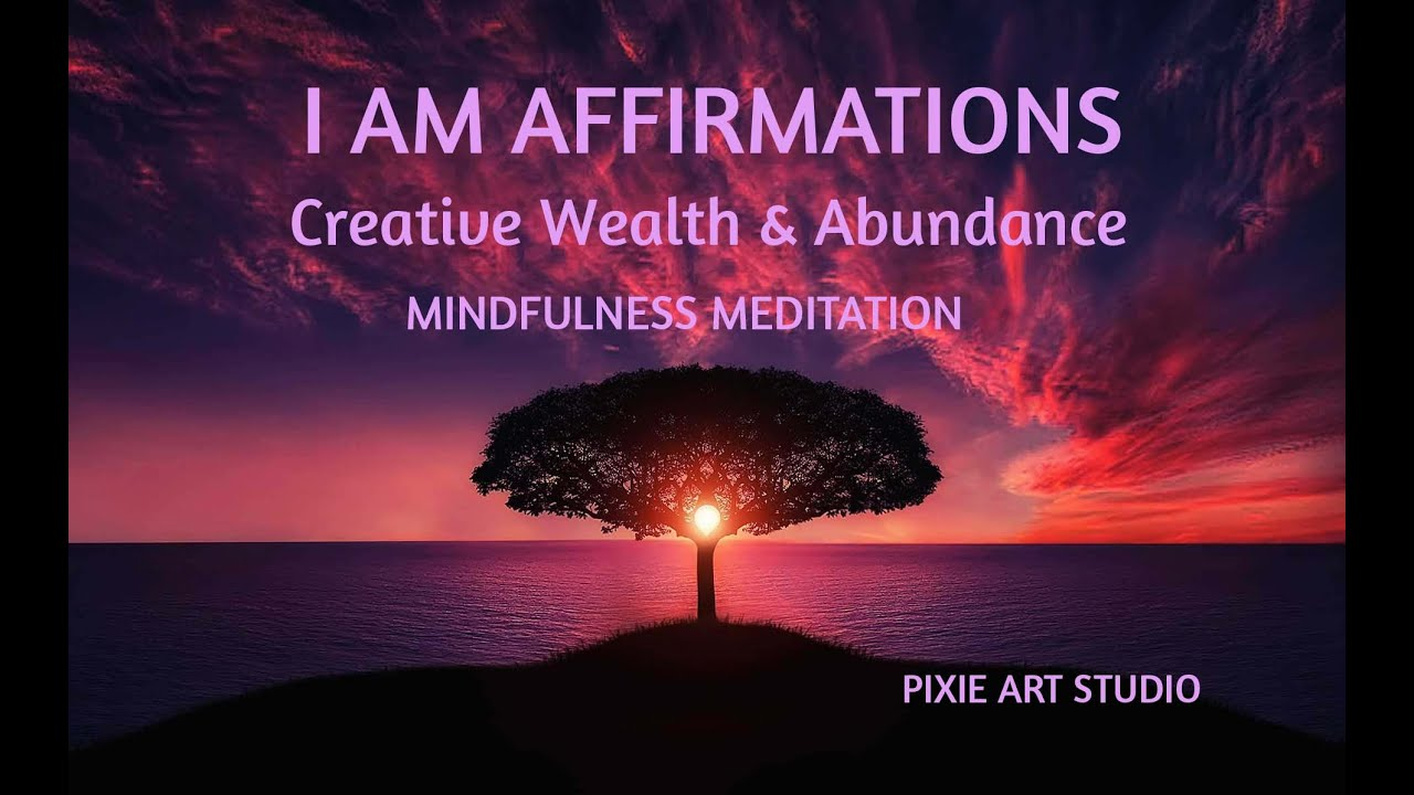 I AM AFFIRMATIONS - For Creative Wealth + Abundance