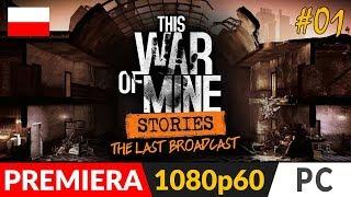 This War of Mine: STORIES PL ✒️ EP02 The Last Broadcast / Ostatni komunikat ✒️ Odc.1 Powrót