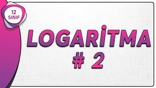 Logaritma 2  12.Sınıf Matematik (yeni müfredat)   AYT Matematik 12.sınıf logaritma